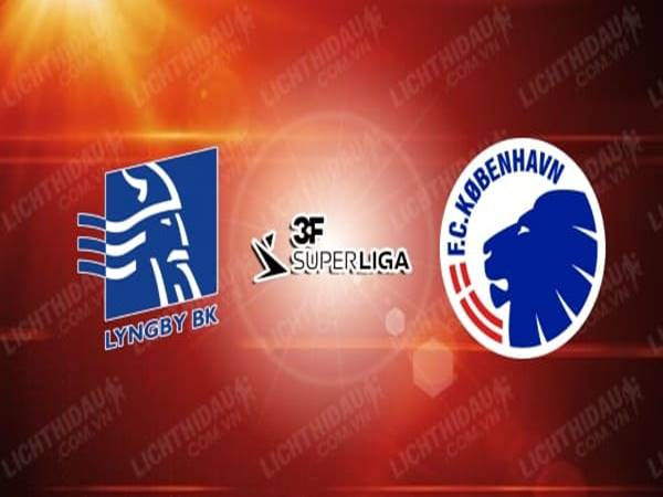 Nhận định Lyngby vs FC Copenhagen, 23h00 ngày 01/06