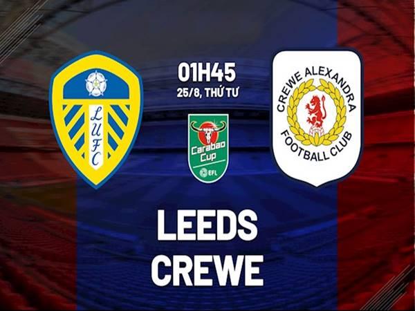 Soi kèo Leeds United vs Crewe, 01h45 ngày 25/8 Cup Liên Đoàn Anh